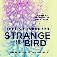 The Strange Bird: A Borne Story
