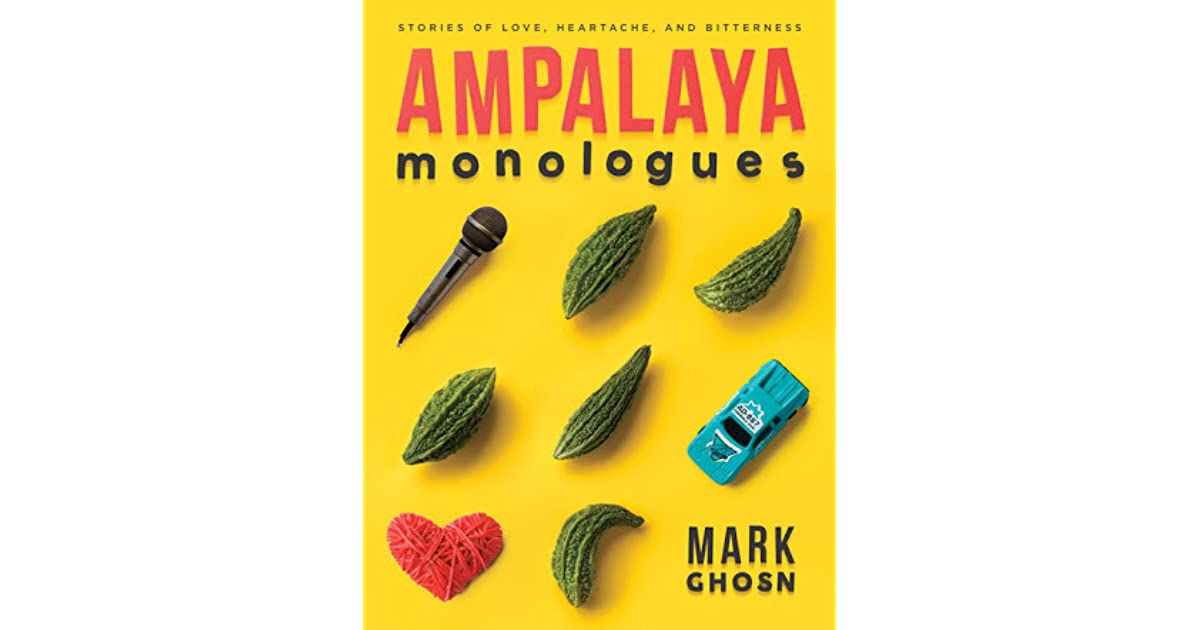 Ampalaya Monologues by Mark Ghosn