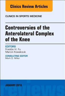 Controversies of the Anterolateral Complex of the Knee, an Issue of Clinics in Sports Medicine, 37