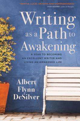 Writing as a Path to Awakening A Year to Becoming