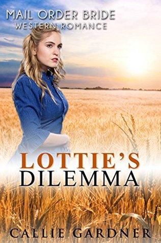 Lottie's Dilemma (Mail Order Bride: Western Romance)