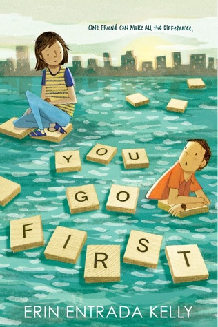 You Go First by Erin Entrada Kelly