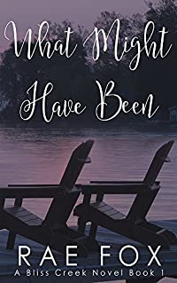 What Might Have Been (Bliss Creek Book 1)