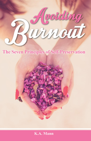 Avoiding Burnout: The Seven Principles of Self-Preservation