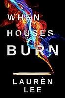 When Houses Burn