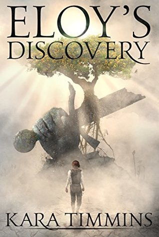 Eloy's Discovery (The Eloy Trilogy Book 1)