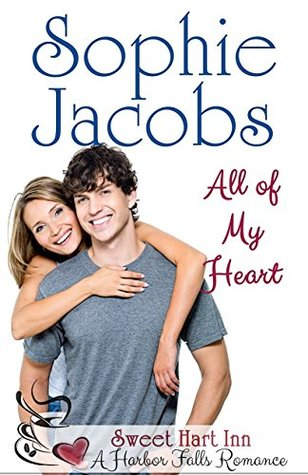 All of My Heart: Sweet Hart Inn (A Harbor Falls Romance Book 1)