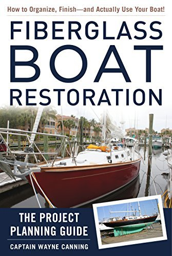 Fiberglass Boat Restoration The Project Planning Guide