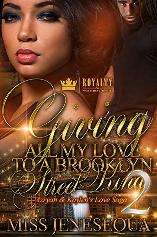 Giving All My Love to a Brooklyn Street King 2: Azryah & Kaylen's Love Saga