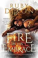 Fire In His Embrace (Fireblood Dragon, #3)