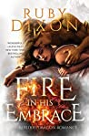 Fire In His Embrace (Fireblood Dragons, #3)