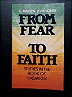 From Fear to Faith: Studies in the Book of Habakkuk