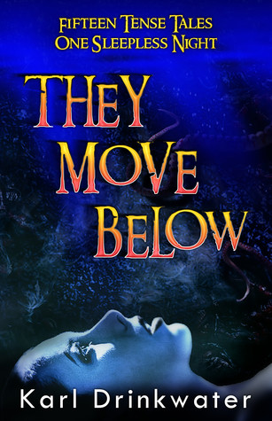 They Move Below by Karl Drinkwater