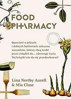 Food pharmacy: Opowieść o jelitach i dobrych bakteriach zalecana wszystkim, którzy chcą trafić przez żołądek do... zdrowego życia