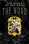 The Order of the Wolf: The Word