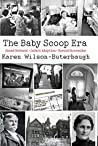 The Baby Scoop Era: Unwed Mothers, Infant Adoption, and Forced Surrender