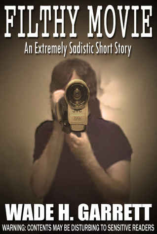 Filthy Movie: An Extreme Horror Short Story