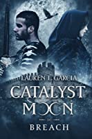 Catalyst Moon: Breach: Volume 2