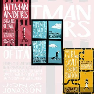 Jonas Jonasson Collection 3 Books Bundle (The Hundred-Year-Old Man Who Climbed Out of the Window and Disappeared, The Girl Who Saved the King of Sweden, Hitman Anders and the Meaning of It All)