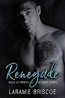 Renegade (Moonshine Task Force, #1)