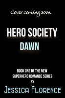 Dawn (Hero Society,#1)