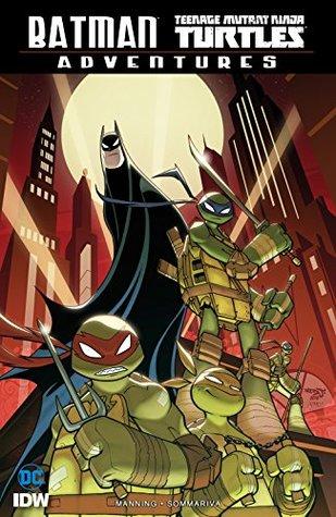 Batman Teenage Mutant Ninja Turtles Adventures By Matthew K Manning