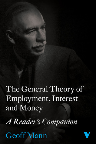 The General Theory of Employment, Interest and Money: A Reader's Companion