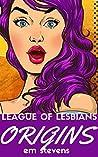 League of Lesbians: Origins