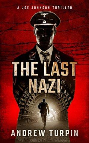 The Last Nazi (Joe Johnson Thriller, #1)