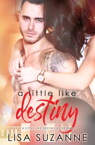 A Little Like Destiny (A Little Like Destiny, #1)