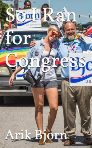 So I Ran for Congress