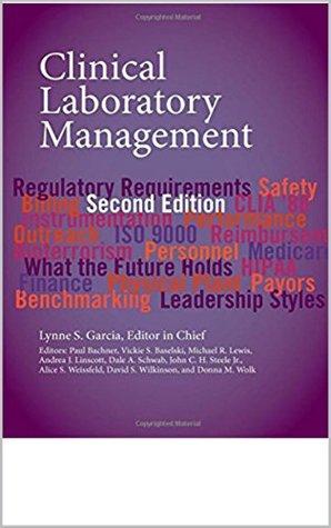 Clinical Laboratory Management Lynne S. Garcia, Paul Bachner