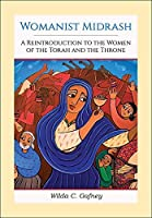 Womanist Midrash: A Reintroduction to the Women of the Torah and the Throne