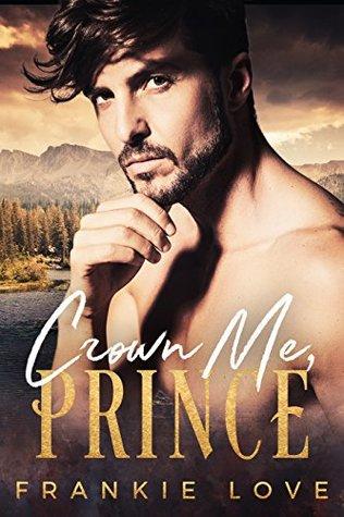 Crown Me, Prince (The Mountain Prince #1-3)