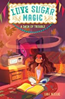 A Dash of Trouble (Love Sugar Magic, #1)