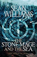 THE STONE MAGE AND THE SEA: First Book of the Change