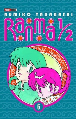 Ranma 1/2, Vol. 6 (Ranma 1/2 México #6)