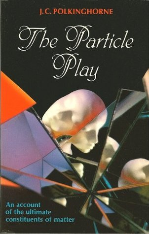 The Particle Play J.C. Polkinghorne