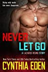 Never Let Go (Lazarus Rising, #1)