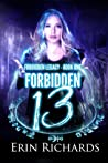 Forbidden Thirteen (Forbidden Legacy, #1)