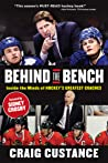 Behind the Bench: The Inside Stories and Leadership Secrets Revealed in Private Film Sessions with the NHL's Best Coaches
