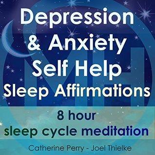 Depression & Anxiety Self Help Sleep Affirmations: 8 Hour Sleep Cycle Meditation