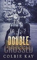 Double Crossed (A Cobras MC Novella)