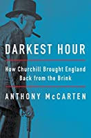 Darkest Hour: How Churchill Brought England Back from the Brink