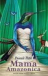 Mama Amazonica by Pascale Petit