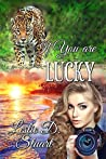 If You are Lucky by Leslie D. Stuart