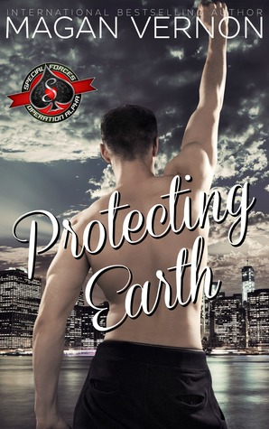 Protecting Earth (Special Forces: Operation Alpha; Defy the Stars #4)