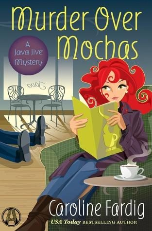 Murder Over Mochas (A Java Jive Mystery, #5)
