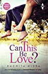 Can This Be Love [Paperback] [Jan 01, 2017] Ruchita Misra