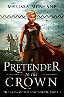 Pretender to the Crown (The Saga of Willow North, #1)